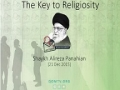 The Key to Religiosity | Shaykh Alireza Panahian | Farsi sub English