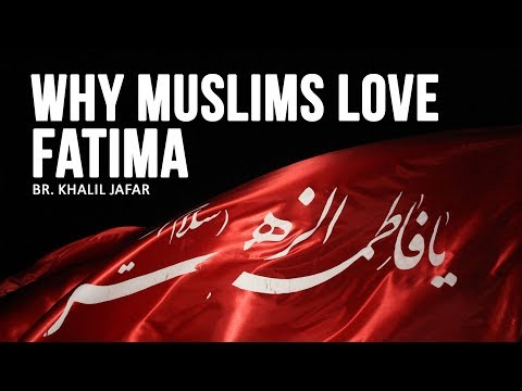 Why Muslims Love Fatima (S)   Br. Khalil Jafar   Must Watch   English