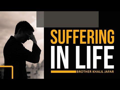 Suffering in Life   Br. Khalil Jafar   English