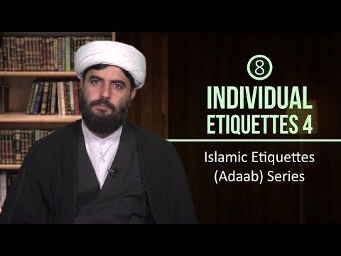 [8] Individual Etiquettes 4   Islamic Etiquettes (Adaab) Series   Farsi sub English