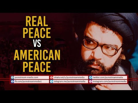 Real Peace VS American Peace   Martyr Abbas Musawi   Arabic Sub English