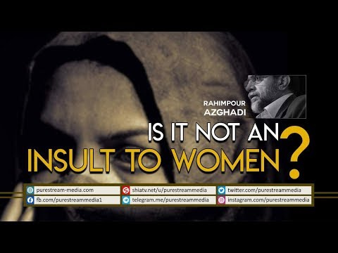 Is it NOT an Insult to Women?   Dr. Rahimpour Azghadi   Farsi Sub English