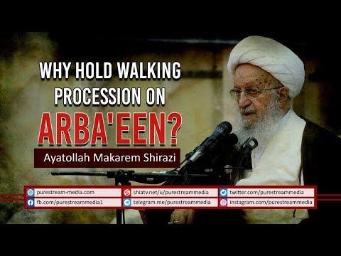Why hold Walking Procession on Arba\'een?   Ayatollah Makarem Shirazi   Farsi Sub English