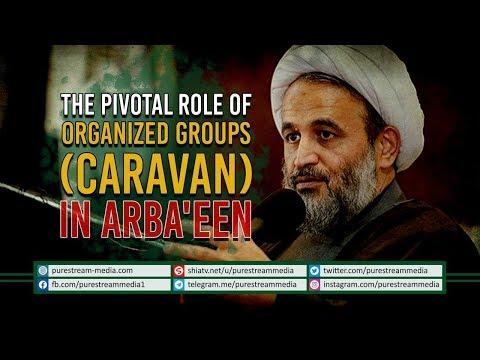 The Pivotal Role of Organized Groups (Caravan) in Arba\'een   Farsi Sub English