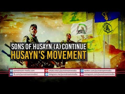 Sons of Husayn (A) Continue Husayn\'s Movement   Arabic Sub English