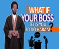 What if Your BOSS tells you to do something Haram?   One Minute Wisdom   English