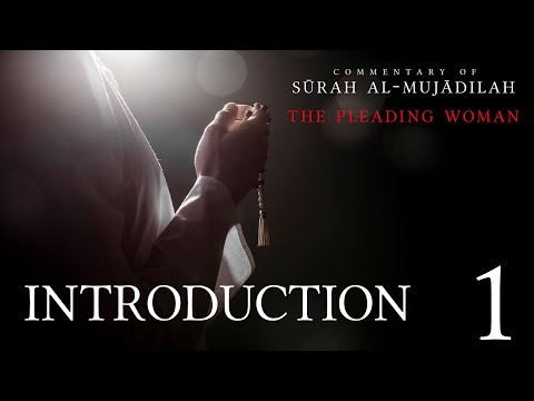 Commentary on the Quran: Introduction to Surah al-Mujadilah | Arabic & English