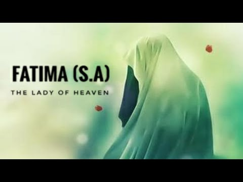 Hazrat Fatima (as) | The Lady Of Heaven | Biography Of the daughter Of Prophet Muhammad | English