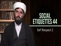 Social Etiquettes 44 | Self Respect 2 | Farsi Sub English