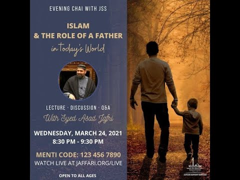 Islam & the Role of a Father in Today\'s World - Syed Asad Jafri | English