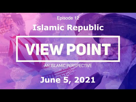 "EP-12  ""Islamic Republic"" | View Point - An Islamic Perspective | Sh. Hamzeh Sodagar | June 5, 2021 | English"