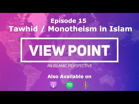 """EP-15  """"Tawhid/Monotheism in Islam""""  